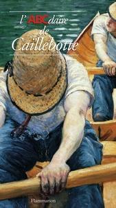 Laurence Madeline et Gilles Genty - L'ABCdaire de Caillebotte.
