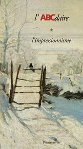Laurence Madeline et Dominique Lobstein - L'ABCdaire de l'Impressionnisme.