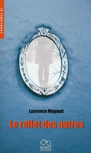 Laurence Magaud - Le reflet des autres.