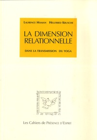 Laurence Maman et Hellfried Krusche - La dimension relationnelle - Dans la transmission du yoga.