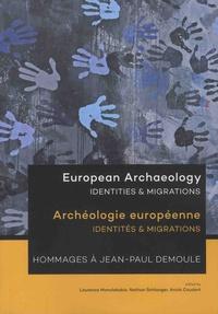 Laurence Manolakakis et Nathan Schlanger - Archéologie européenne - Identités & Migrations - Hommages à Jean-Paul Demoule.