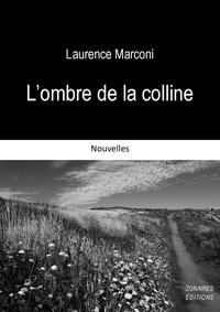 Laurence Marconi - L'ombre de la colline.