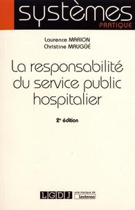 Laurence Marion et Christine Maugüé - La responsabilité du service public hospitalier.