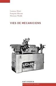 Laurence Marti et Françoise Messant - Vies de mécaniciens.