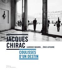 Téléchargez les livres électroniques pdf Jacques Chirac  - Coulisses d'un destin iBook in French par Laurence Masurel, Eric Lefeuvre