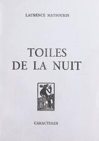 Laurence Matsoukis et Bruno Durocher - Toiles de la nuit.