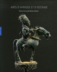 Laurence Mattet et Anne d' Alleva - Arts d'Afrique et d'Océanie - Fleurons du musée Barbier-Mueller.