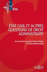 Laurence Mauger-Vielpeau et Elodie Saillant-Maraghni - Etat civil et autres questions de droit administratif.