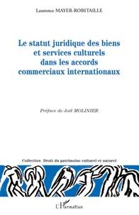 Le statut juridique des biens et services culturels dans les accords commerciaux internationaux.pdf