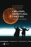 Laurence McFalls et Mariella Pandolfi - Création, dissonance, violence - La musique et le politique.