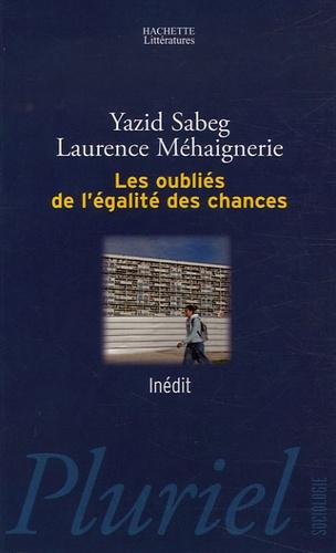 Laurence Méhaignerie et Yazid Sabeg - Les oubliés de l'égalité des chances.