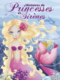 Laurence Mocquet et Corinne Machon - Histoires de princesses et sirènes.