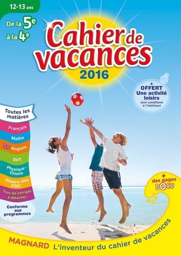 Cahier de vacances de la 5e à la 4e 12-13 ans  Edition 2016