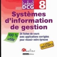 Laurence Monaco - Systèmes d'information de gestion - 34 fiches de cours avec applications corrigées pour réussir votre épreuve.