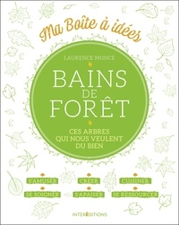 Laurence Monce - Bains de forêt - Ces arbres qui nous veulent du bien.