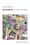 Laurence Monnais - Vaccinations - Le mythe du refus.
