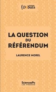 Laurence Morel - La question du référendum.