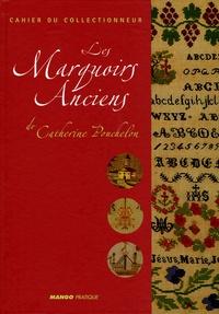 Laurence Mouillefarine et Francis Waldman - Les Marquoirs Anciens - De Catherine Pouchelon.