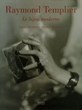 Laurence Mouillefarine et Véronique Ristelhueber - Raymond Templier - Le bijou moderne.