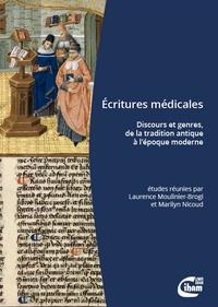 Laurence Moulinier-Brogi et Marilyn Nicoud - Ecritures médicales - Discours et genres, de la tradition antique à l'époque moderne.
