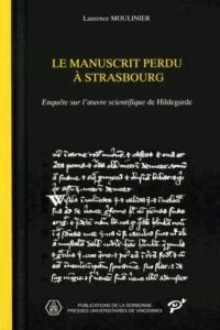 Le manuscrit perdu à Strasbourg - Enquête sur loeuvre scientifique de Hildegarde.pdf