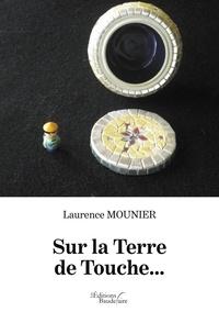 Laurence Mounier - Sur la terre de touche....