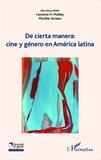 Laurence Mullaly et Michèle Soriano - De cierta manera : cine y généro en América latina.