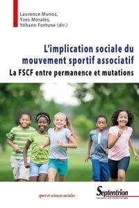 Laurence Munoz et Yves Morales - L'implication sociale du mouvement sportif associatif - La FSCF entre permanence et mutations.