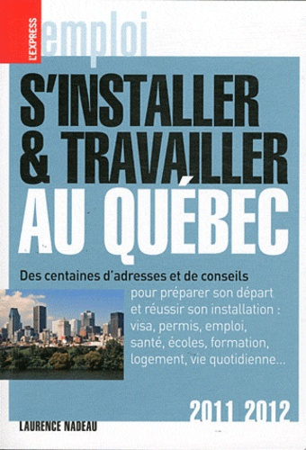 Laurence Nadeau - S'installer et travailler au Québec 2011/2012.