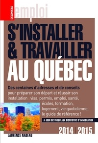Laurence Nadeau - S'installer et travailler au Québec 2014-2015.