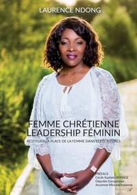 Laurence Ndong - Femme chrétienne, leadership féminin - Restituer la place de la femme dans les écritures.