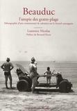 Laurence Nicolas - Beauduc, l'utopie des gratte-plage - Ethnographie d'une communauté de cabaniers sur le littoral camarguais.