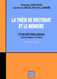 Laurence Nicolas-Vullierme et Simone Dreyfus - La thèse de doctorat et le mémoire - Etude méthodologique (sciences juridiques et politiques).