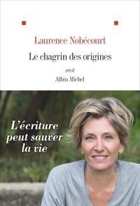La revue Le chagrin des origines (French Edition) 9782226438461 par Laurence Nobécourt DJVU CHM