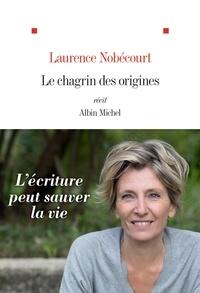 Téléchargements de livres audio gratuits ipod Le Chagrin des origines 9782226446022 ePub DJVU FB2 (French Edition) par Laurence Nobécourt