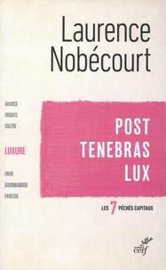 Laurence Nobécourt - Post Tenebras Lux - La luxure.