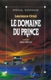 Laurence Oriol - Le Domaine du prince.