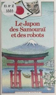 Laurence Ottenheimer et Michelle Nikly - Le Japon des Samouraï et des robots.