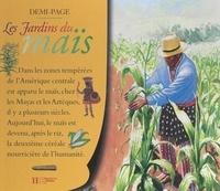 Laurence Ottenheimer et Serge Strosberg - Les jardins du maïs.