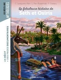 Laurence Paix-Rusterholtz et CHRISTIANE LAVAQUERIE KLEIN - La fabuleuse histoire de Seth et Osiris.