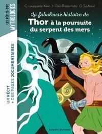 Laurence Paix-Rusterholtz et Christiane Lavaquerie-Klein - La fabuleuse histoire de Thor à la poursuite du serpent des mers.