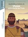 Laurence Paix-Rusterholtz et CHRISTIANE LAVAQUERIE KLEIN - La fabuleuse histoire de Ulysse et le cheval de Troie.
