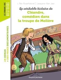 Laurence Paix-Rusterholtz et Christiane Lavaquerie-Klein - La véritable histoire de Cléandre, comédien dans la troupe de Molière.