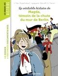 Laurence Paix-Rusterholtz et Christiane Lavaquerie-Klein - La véritable histoire de Magda, témoin de la chute du mur de Berlin.
