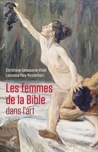 Laurence Paix-Rusterholtz et Christiane Lavaquerie-Klein - Les femmes de la Bible dans l'art.
