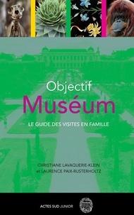 Objectif muséum- Le guide des visites en famille - Laurence Paix-Rusterholtz |