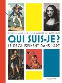 Laurence Paix-Rusterholtz et Christiane Lavaquerie-Klein - Qui suis-je ? - Le déguisement dans l'art.