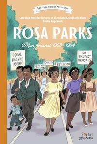 Laurence Paix-Rusterholtz et Christiane Lavaquerie-Klein - Rosa Parks - Mon journal 1923-1964.