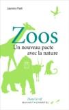 Laurence Paoli - Zoos - Un nouveau pacte avec la nature.
