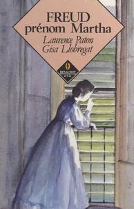 Laurence Paton et Gisa Llobregat - Freud, prénom Martha.